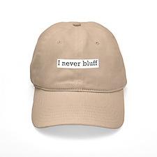 I never bluff Baseball Cap