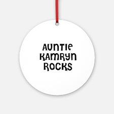 AUNTIE KAMRYN ROCKS Ornament (Round)