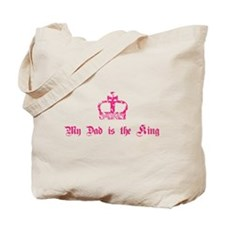 My Dad is the King Tote Bag