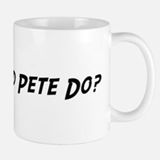 What would Pete do? Small Mugs