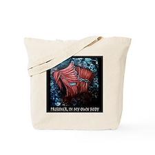 Prisoner In My Own Body Tote Bag