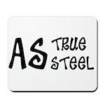 As true as steel Mousepad