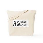 As true as steel Tote Bag