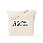 As snug as a bug Tote Bag