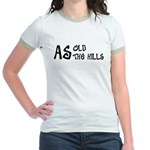 As old as the hills Jr. Ringer T-Shirt