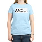 As old as the hills Women's Pink T-Shirt