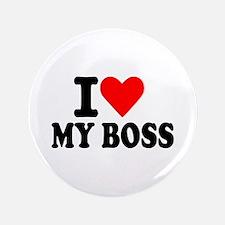 """I love my boss 3.5"""" Button"""