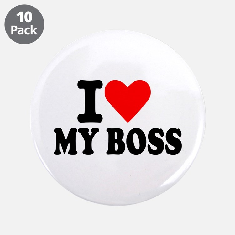 """I love my boss 3.5"""" Button (10 pack)"""
