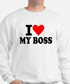 I love my boss Sweatshirt