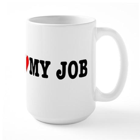 I love my job Large Mug