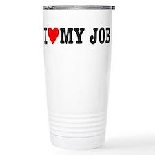 I love my job Travel Coffee Mug