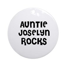 AUNTIE JOSELYN ROCKS Ornament (Round)