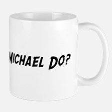 What would Michael do? Mug