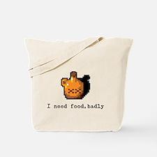 I need food, badly Tote Bag