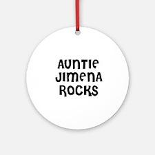 AUNTIE JIMENA ROCKS Ornament (Round)
