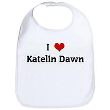 I Love Katelin Dawn Bib
