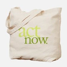 Act Now Tote Bag