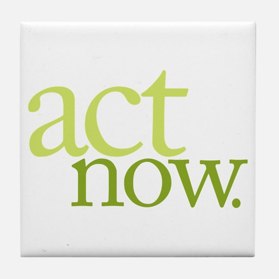 Act Now Tile Coaster