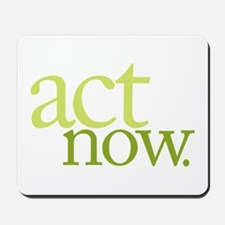 Act Now Mousepad