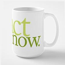 Act Now Mug