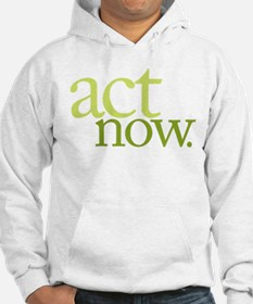 Act Now Hoodie