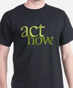 Act Now T-Shirt