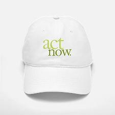 Act Now Baseball Baseball Cap