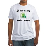 It Ain't Easy Peein' Green Fitted T-Shirt