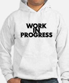 Work in Progress T-Shirt Hoodie