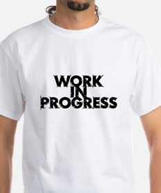 Work in Progress T-Shirt Shirt