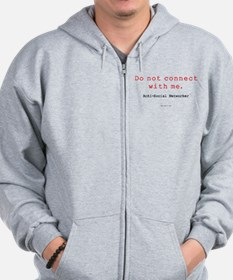 Do Not Connect With Me Zip Hoodie