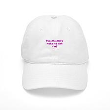 pink baby makes me fat Baseball Cap