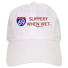 I-69 Slippery When Wet. Baseball Cap