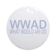 What Would Ari Do Ornament (Round)