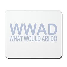 What Would Ari Do Mousepad