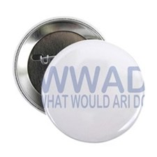 "What Would Ari Do 2.25"" Button"