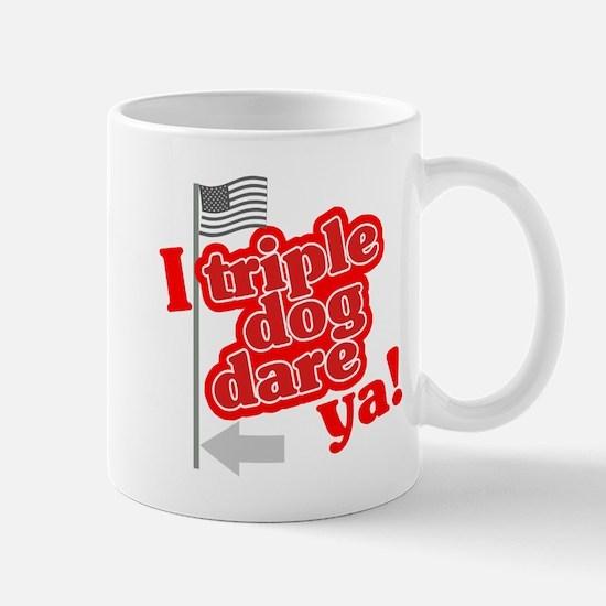 I Triple Dog Dare Ya! Mug