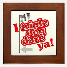 I Triple Dog Dare Ya! Framed Tile