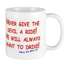 Never Give the Devil A Ride - Mug