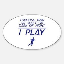 Through Rain... I Play Baseba Oval Decal