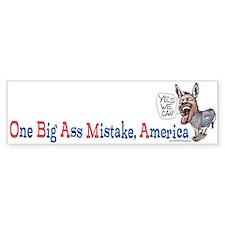 One Big Ass Mistake America Bumper Car Sticker