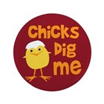 "Chicks Dig Me 3.5"" Button (100 pack)"