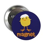 "Chick Magnet 2.25"" Button"