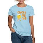 Chicks Dig Me Women's Light T-Shirt