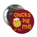 """Chicks Dig Me 2.25"""" Button (10 pack)"""