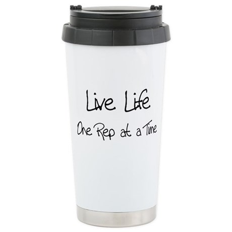 Live Life One Rep at a time Stainless Steel Travel