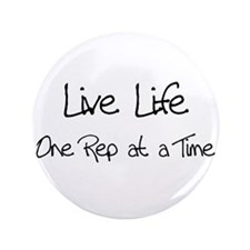 "Live Life One Rep at a time 3.5"" Button"