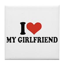 I love my girlfriend Tile Coaster