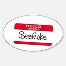 My Name is BEEFCAKE Oval Decal