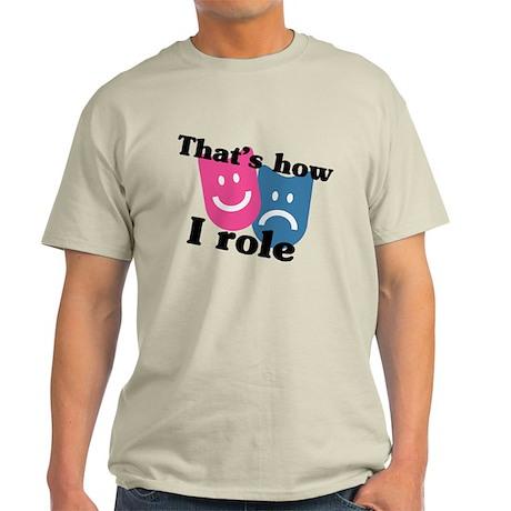 That's How I Role Light T-Shirt